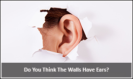Do You Think The Walls Have Ears